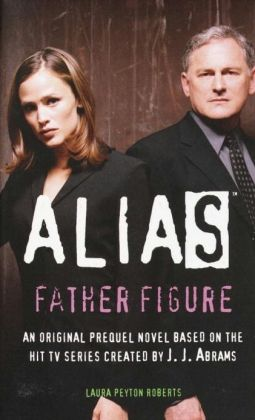 Alias: Father Figure (Prequel Series #7)
