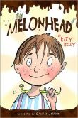 Book Cover Image. Title: Melonhead, Author: Katy Kelly