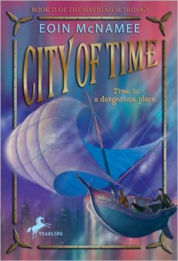 City of Time (Navigator Trilogy Series #2)
