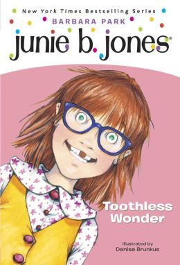 Junie B., First Grader: Toothless Wonder (Junie B. Jones Series #20)