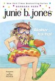 Book Cover Image. Title: Junie B., First Grader:  Aloha-ha-ha! (Junie B. Jones Series #26), Author: Barbara Park