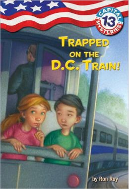 Trapped on the D.C. Train! (Capital Mysteries Series #13)