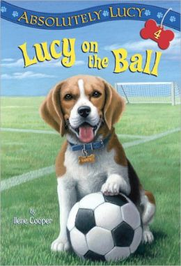 Lucy on the Ball (Absolutely Lucy Series #4)