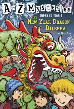 The New Year Dragon Dilemma (A to Z Mysteries Super Edition #5)