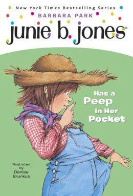 Junie B. Jones Has a Peep in Her Pocket (Junie B. Jones Series #15)