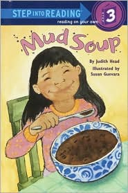 Mud Soup (Step into Reading Book Series: A Step 3 Book)