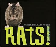 Rats!: The Good, the Bad, and the Ugly