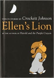 Ellen's Lion: Twelve Stories by Crockett Johnson