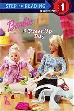 Barbi (Step into Reading Series #1): A Dress-Up Day