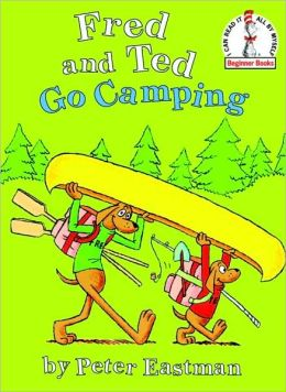 Fred and Ted Go Camping (Beginner Books Series)