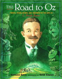 The Road to Oz: Twists, Turns, Bumps, and Triumphs in the Life of L. Frank Baum (LIBRARY EDITION)