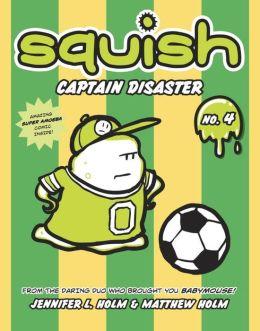 Captain Disaster (Squish Series #4)