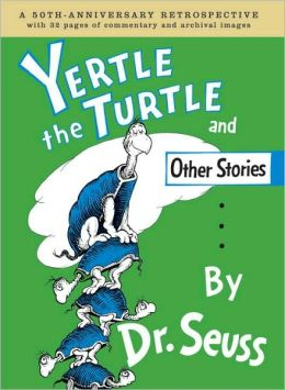 Yertle the Turle and other Stories: 50th Anniversary Edition