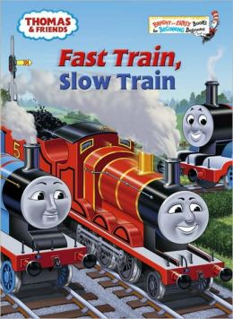 Fast Train, Slow Train (Thomas the Tank Engine and Friends Series)