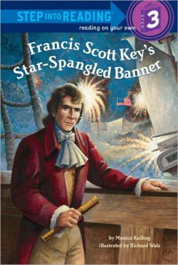 Francis Scott Key's Star-Spangled Banner (Step into Reading Book Series: A Step 3 Book)