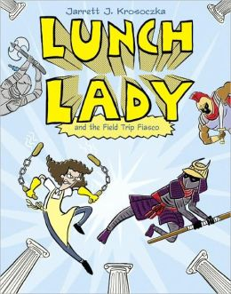 Lunch Lady and the Field Trip Fiasco (Lunch Lady Series #6)
