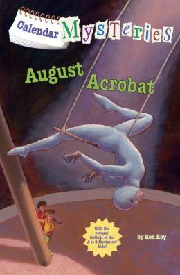 August Acrobat (Calendar Mysteries Series #8)