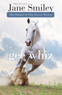 Gee Whiz: Book Five of the Horses of Oak Valley Ranch