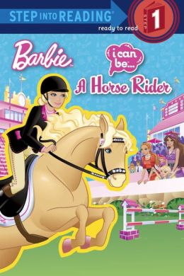 I Can Be a Horse Rider (Barbie Step into Reading Series)