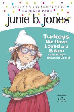 Junie B., First Grader: Turkeys We Have Loved and Eaten (and Other Thankful Stuff) (Junie B. Jones Series #28)