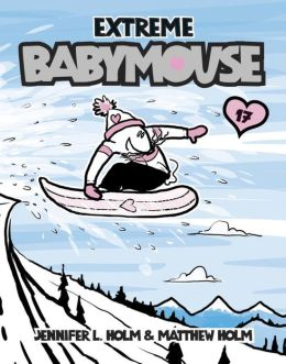Extreme Babymouse (Babymouse Series #17)