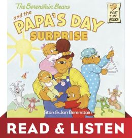 The Berenstain Bears and the Papa's Day Surprise: Read & Listen Edition