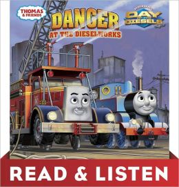 Danger at the Dieselworks (Thomas & Friends): Read & Listen Edition