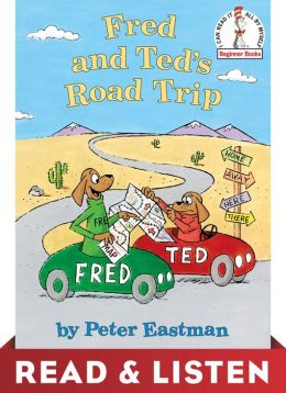 Fred and Ted's Road Trip: Read & Listen Edition