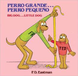 Perro grande... Perro pequeñoo / Big Dog...Little Dog