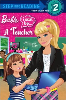 I Can Be a Teacher (Barbie Step into Reading Series)