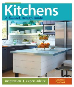 Kitchens: A Sunset Design Guide: Inspiration + Expert Advice