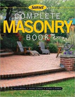 Complete Masonry: Building Techniques, Decorative Concretes, Tools and Materials