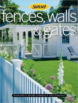 Fences, Walls & Gates softcover: Building Techniques, Tools and Materials, Design Ideas