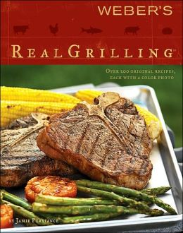 weber 39 s real grilling over 200 original recipes by jamie purviance paperback barnes noble. Black Bedroom Furniture Sets. Home Design Ideas