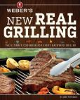 Book Cover Image. Title: Weber's New Real Grilling:  The ultimate cookbook for every backyard griller, Author: Jamie Purviance