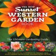 Book Cover Image. Title: The New Western Garden Book:  The Ultimate Gardening Guide, Author: Sunset Magazine