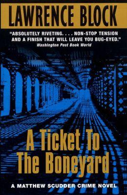 A Ticket to the Boneyard (Matthew Scudder Series #8)