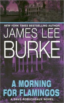 A Morning for Flamingos (AUDIOBOOK) (CD) (The Dave Robicheaux series, Book 4) James Lee Burke