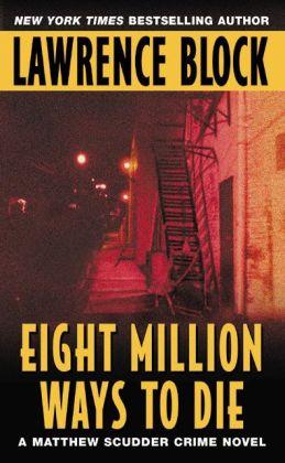 Eight Million Ways to Die (Matthew Scudder Series #5)