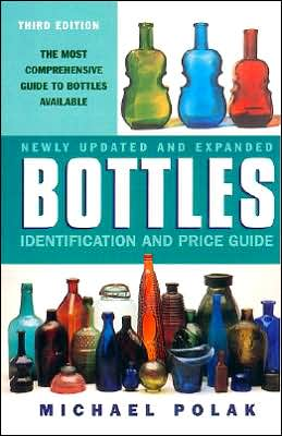 Bottles: Identification and Price Guide, 3e