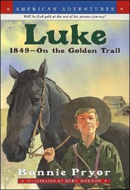 Luke: 1849 - On the Golden Trail