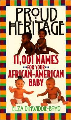 Proud Heritage: 11,001 Names for Your African-American Baby