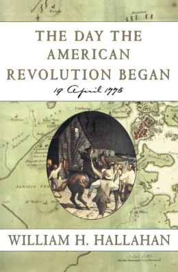Day the American Revolution Began: 19 April 1775