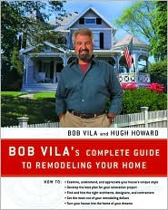 Bob Vila's Complete Guide to Remodeling Your Home