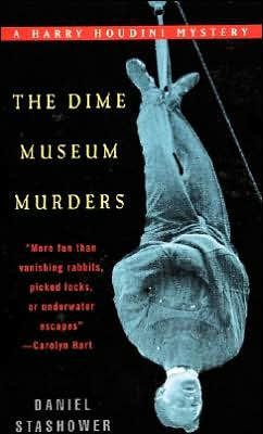 The Dime Museum Murders (Harry Houdini Mystery Series #1)