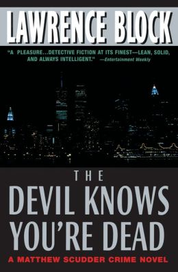 The Devil Knows You're Dead (Matthew Scudder Series #11)