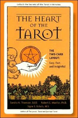 Heart of the Tarot: The Two-Card Layout: Easy, Fast, and Insightful