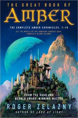 The Great Book of Amber: The Complete Amber Chronicles, 1-10 (Chronicles of Amber Series)
