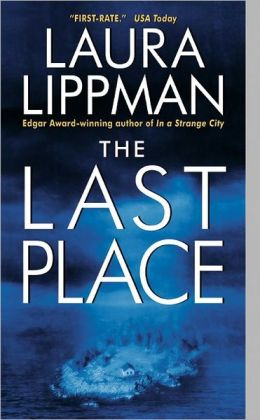 The Last Place (Tess Monaghan Series #7)