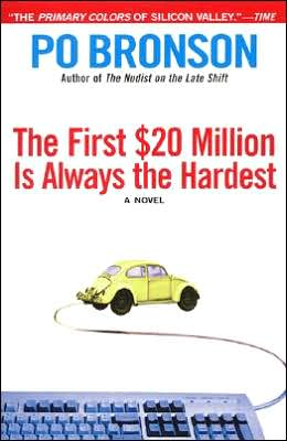 First $20 Million Is Always the Hardest: A Novel